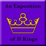 """""""Guaranteed Ruin""""–an Exposition of Second Kings"""